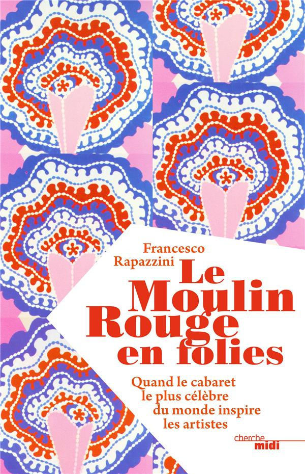 LE MOULIN ROUGE EN FOLIES - QU